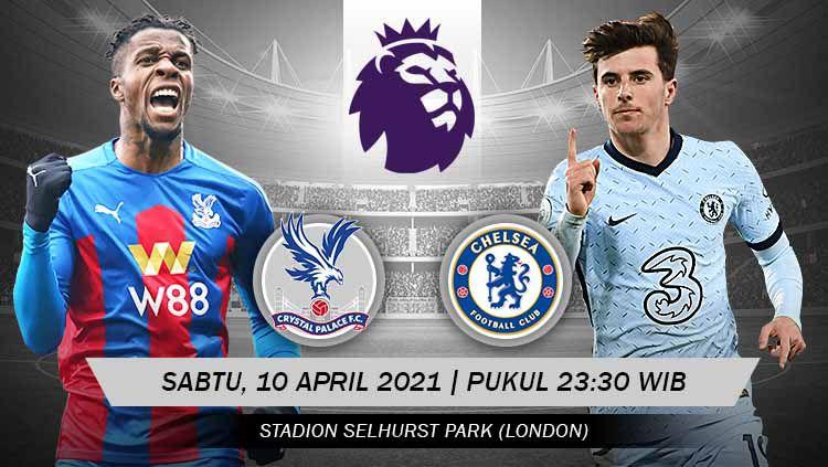 Link live streaming Liga Inggris Crystal Palace vs Chelsea, Sabtu (10/4/21). Copyright: © Grafis:Yanto/Indosport.com