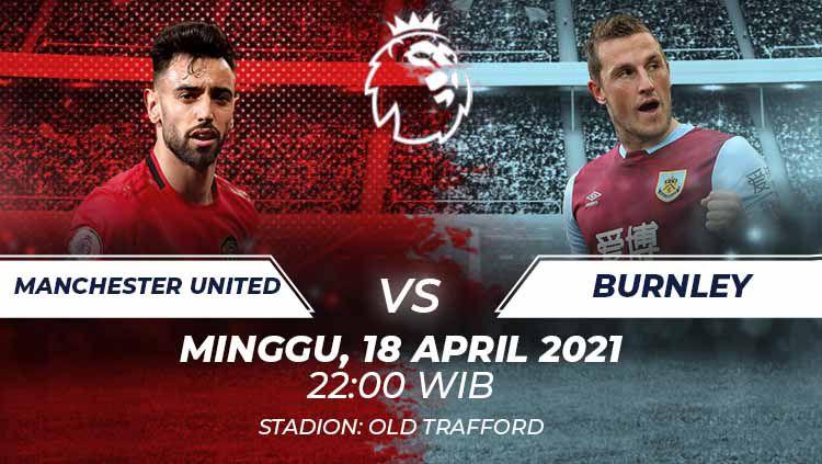 Prediksi Liga Inggris: Manchester United vs Burnley, Misi Kejar Kertinggalan Poin dari Man City. Copyright: © Grafis:Frmn/Indosport.com