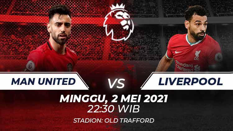 Liverpool akan bertandang ke markas Manchester United dalam laga lanjutan Liga Inggris pekan ke-34 di Stadion Old Trafford pada Minggu (02/05/21) malam WIB. Copyright: © Grafis:Frmn/Indosport.com