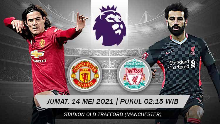 Laga big match Manchester United melawan Liverpool akan tersaji pada Jumat (14/05/21) pukul 02:15 WIB. Pertandingan ini dapat disaksikan secara live streaming. Copyright: © Grafis:Yanto/Indosport.com
