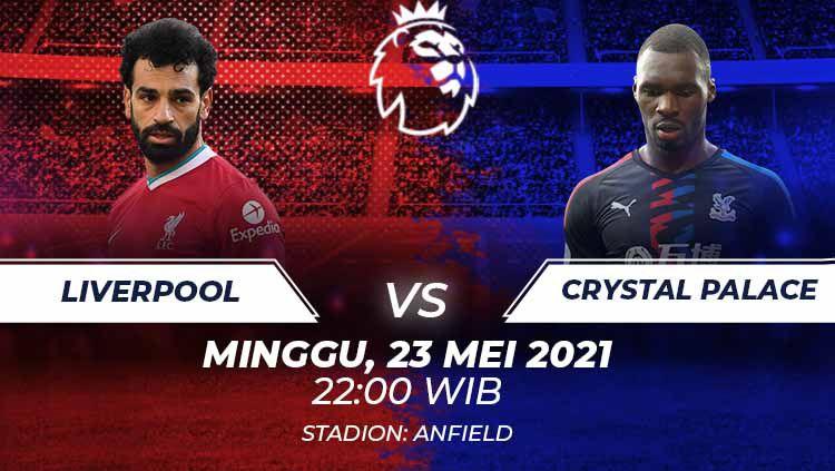 Berikut ini prediksi pertandingan pekan terakhir Liga Inggris antara Liverpool vs Crystal Palace, Minggu (23/05/21) pukul 22.00 WIB. Copyright: © Grafis:Frmn/Indosport.com