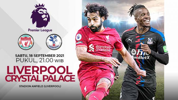 Pertandingan Liga Inggris 2021-2022 antara Liverpool vs Cyrstal Palace bisa disaksikan secara live streaming, Sabtu (18/09/21). Copyright: © Grafis: Yuhariyanto/Indosport.com