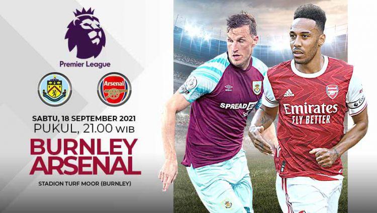 Berikut link live streaming pertandingan pekan kelima Liga Inggris 2021/2022 antara Burnley vs Arsenal. Copyright: © Grafis: Yuhariyanto/Indosport.com